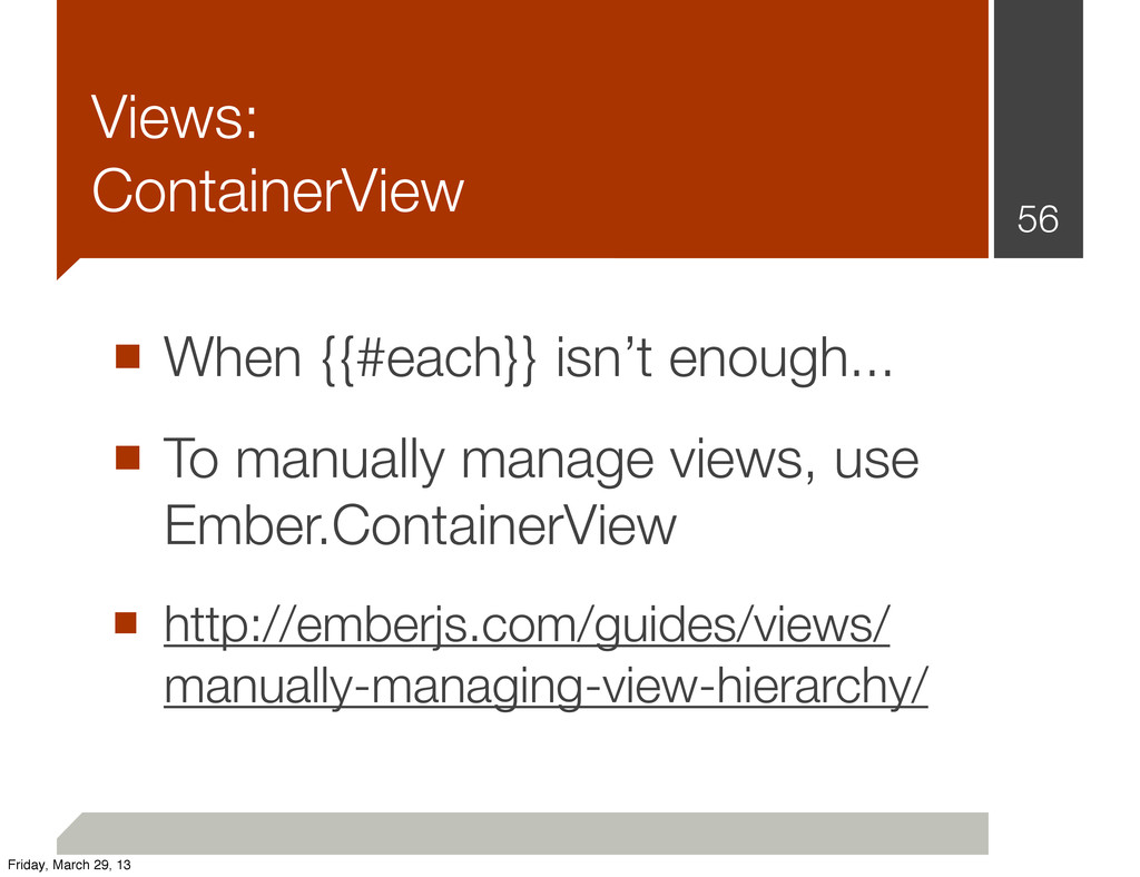 Views: ContainerView ■ When {{#each}} isn't eno...