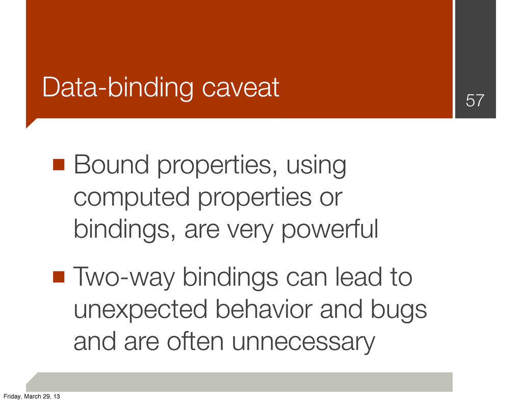 Data-binding caveat ■ Bound properties, using c...