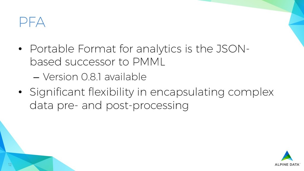 12 PFA • Portable Format for analytics is the ...