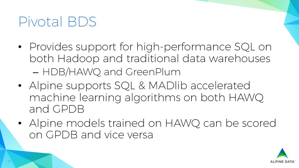 7 Pivotal BDS • Provides support for high-perf...