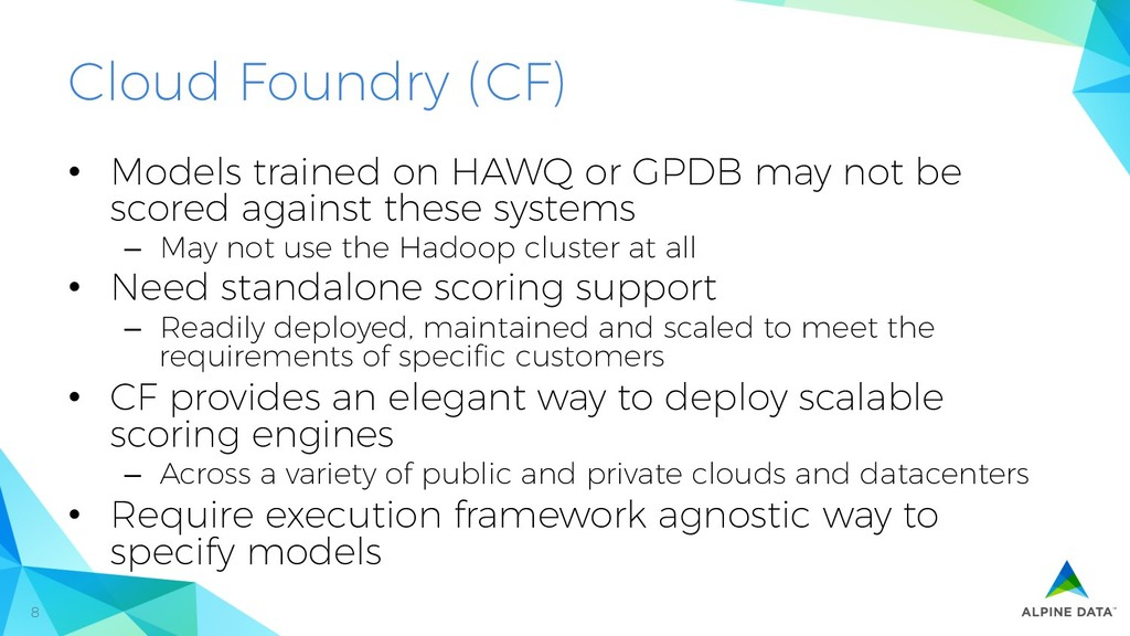 8 Cloud Foundry (CF) • Models trained on HAWQ ...