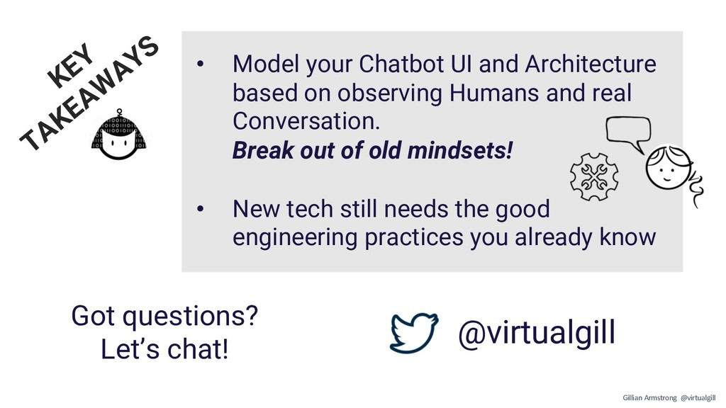 Got questions? Let's chat! @virtualgill KEY TAK...