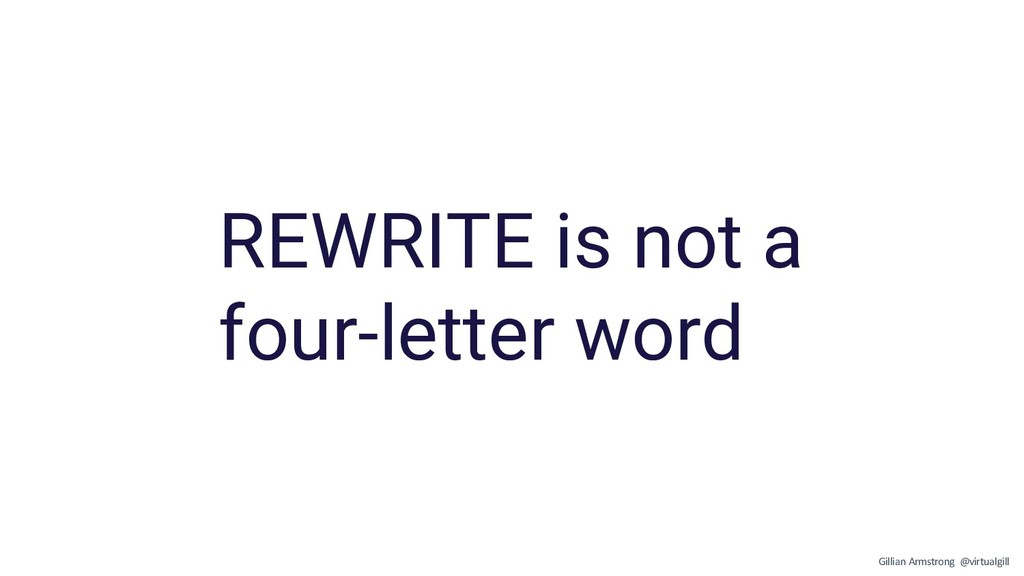 REWRITE is not a four-letter word Gillian Armst...