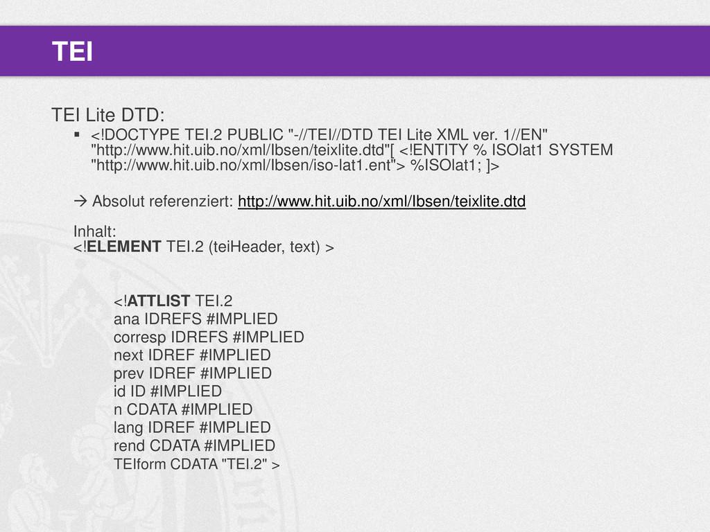 """TEI Lite DTD:  <!DOCTYPE TEI.2 PUBLIC """"-//TEI/..."""