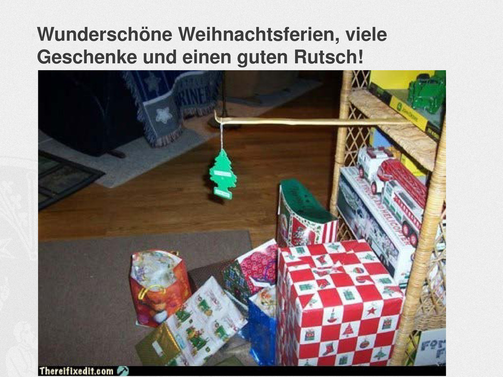 … Wunderschöne Weihnachtsferien, viele Geschenk...