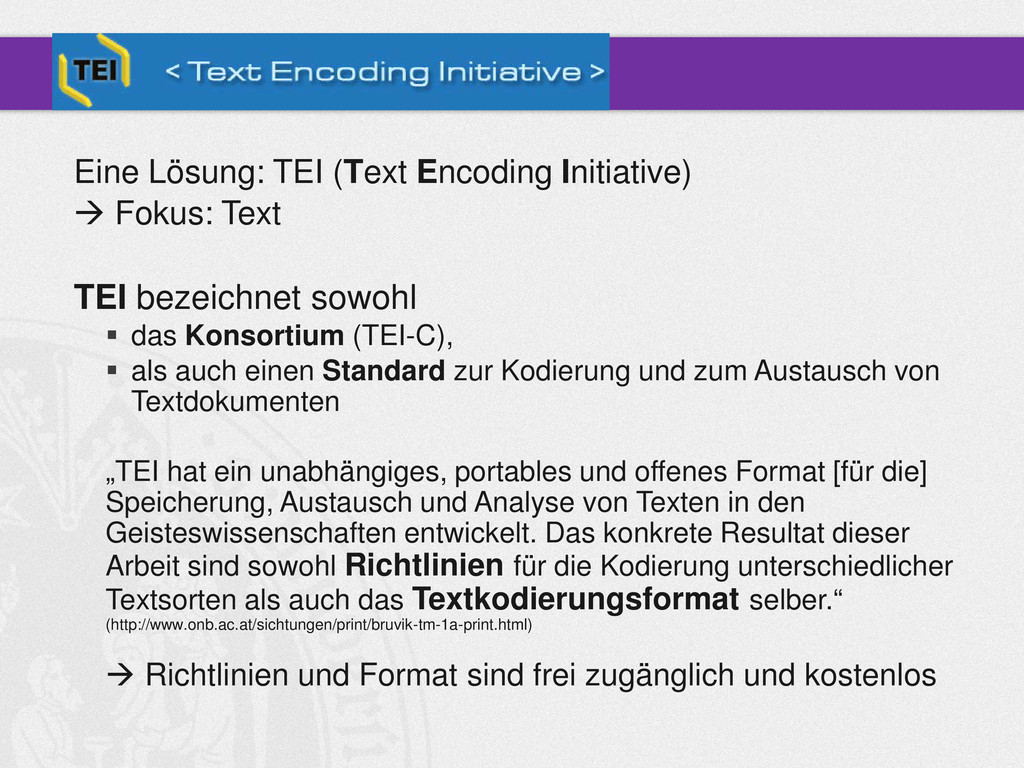 Eine Lösung: TEI (Text Encoding Initiative)  F...