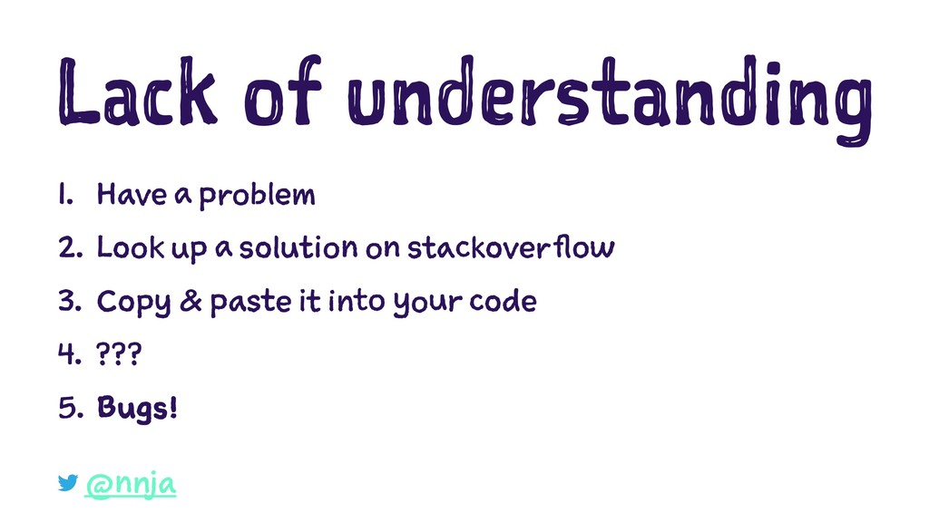 Lack of understanding 1. Have a problem 2. Look...