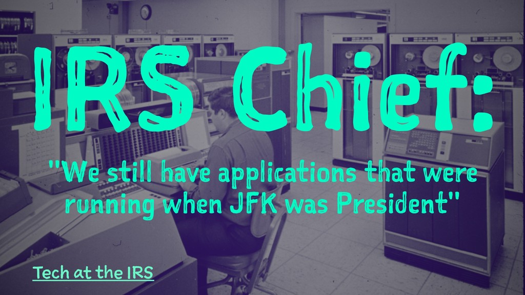 """IRS Chief: """"We still have applications that wer..."""