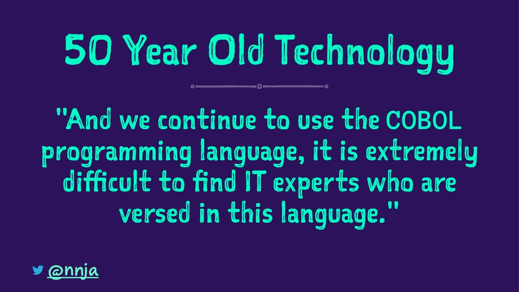 """50 Year Old Technology """"And we continue to use ..."""