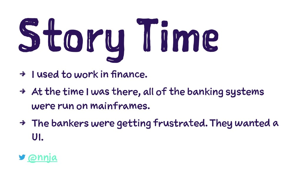 Story Time 4 I used to work in finance. 4 At th...