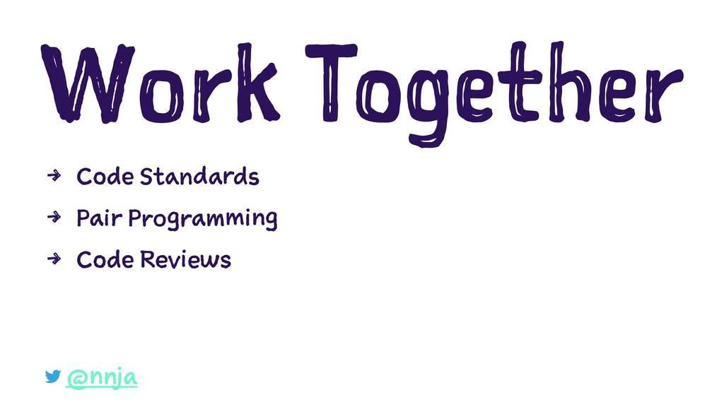 Work Together 4 Code Standards 4 Pair Programmi...