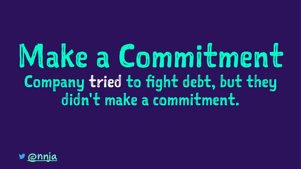 Make a Commitment Company tried to fight debt, ...