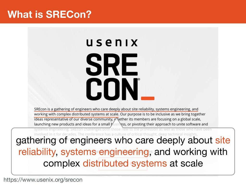What is SRECon? https://www.usenix.org/srecon g...