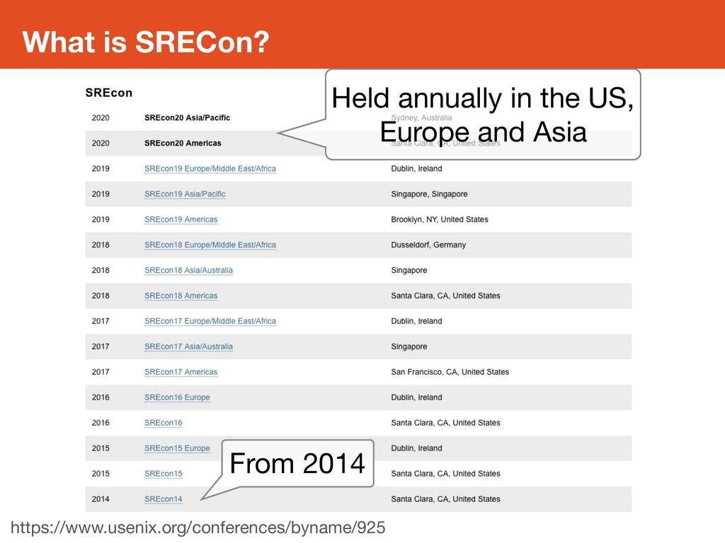 What is SRECon? https://www.usenix.org/conferen...