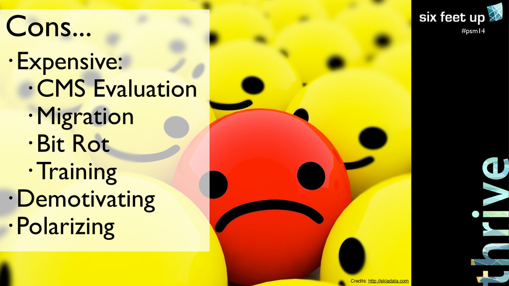 #psm14 Cons... • Expensive:  • CMS Evaluation...
