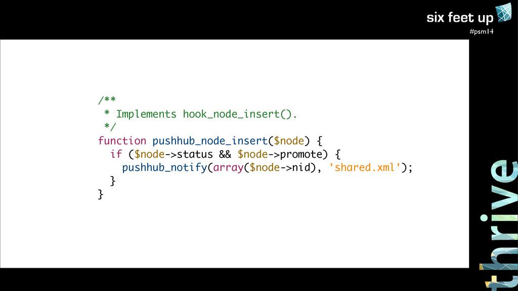 #psm14 /** * Implements hook_node_insert(). */ ...