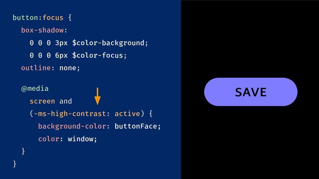 button:focus { box-shadow: 0 0 0 3px $color-bac...