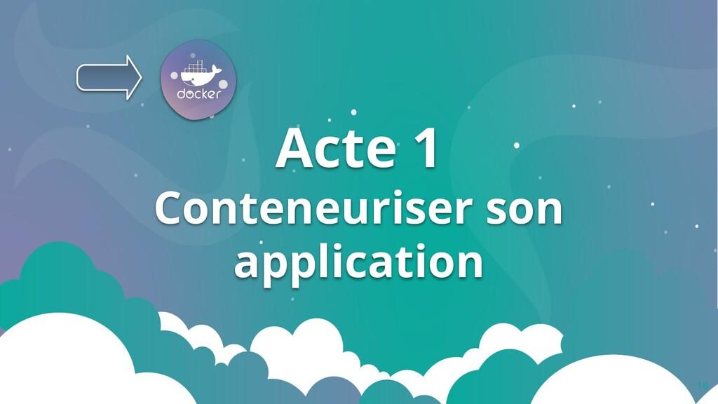 Acte 1 Conteneuriser son application 16