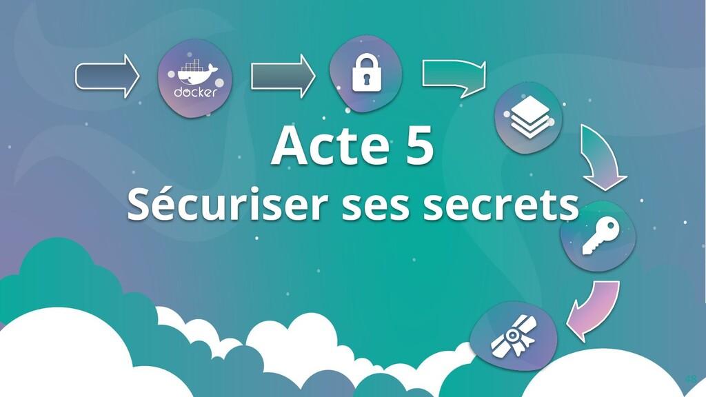 48 Acte 5 Sécuriser ses secrets