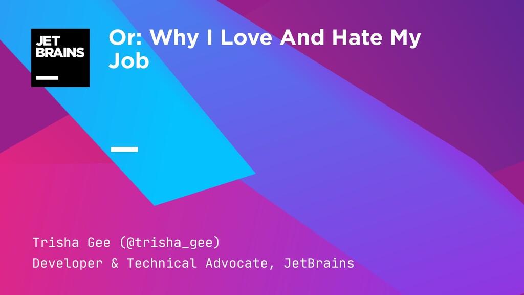 — Trisha Gee (@trisha_gee)  Developer & Technic...