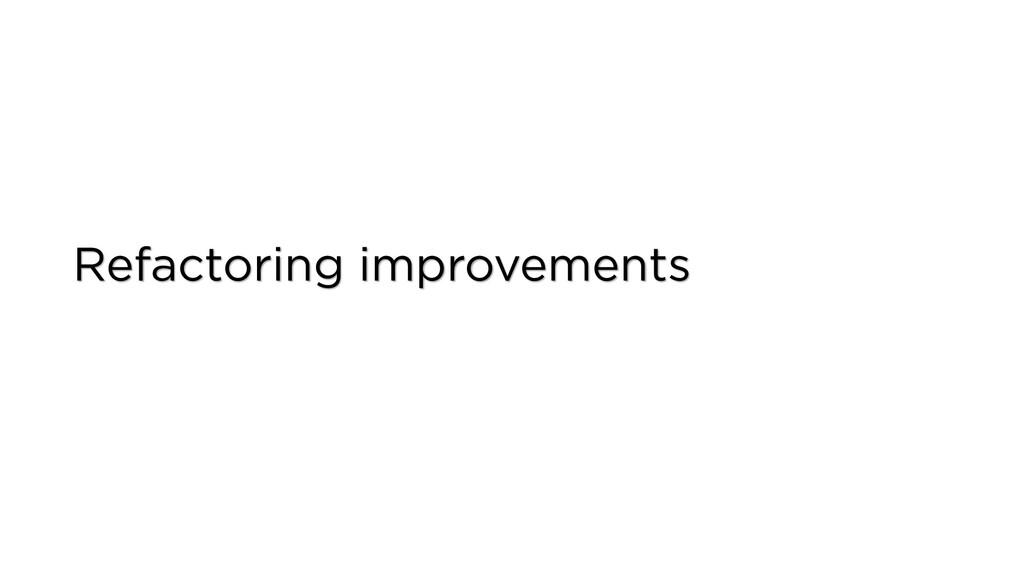 Refactoring improvements