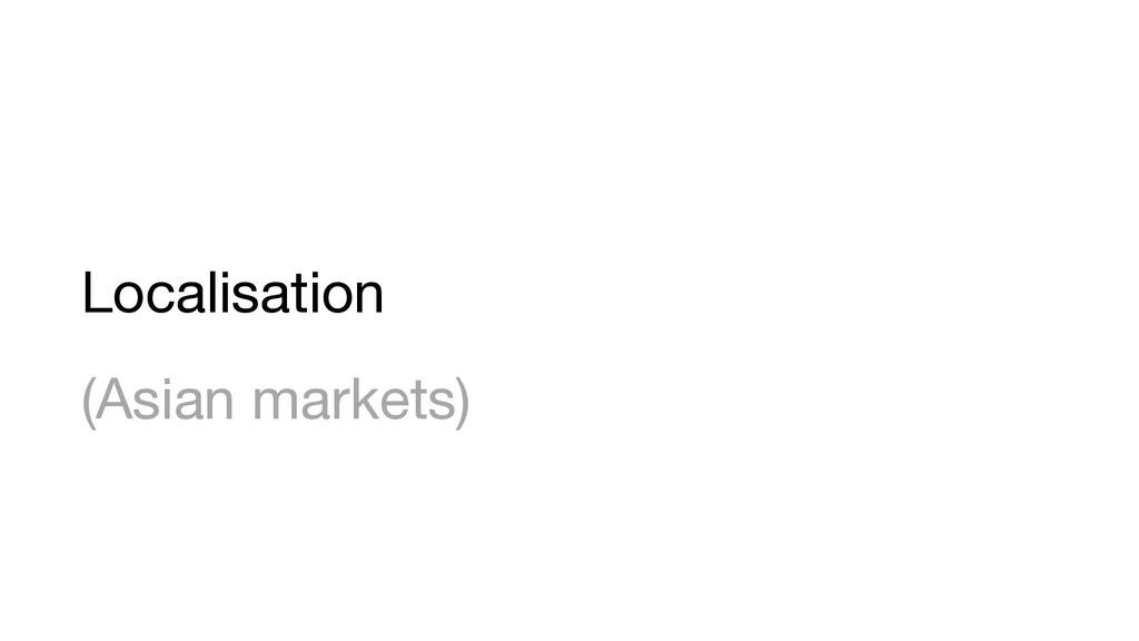 Localisation (Asian markets)