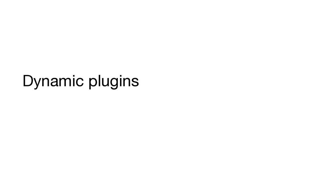 Dynamic plugins