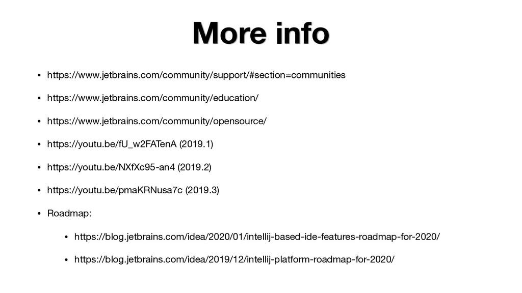 More info • https://www.jetbrains.com/community...