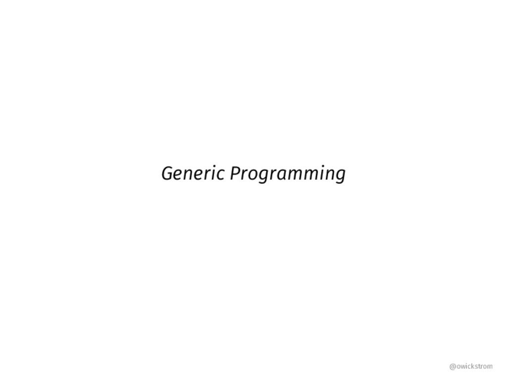 Generic Programming @owickstrom