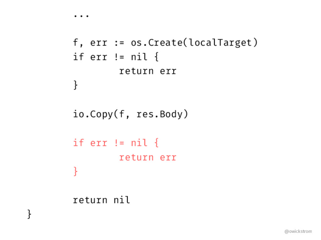 ... f, err : os.Create(localTarget) if err ! ni...