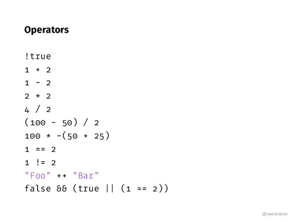 "Operators !true - * / ( - ) / * -( ) ! ""Foo"" ""B..."