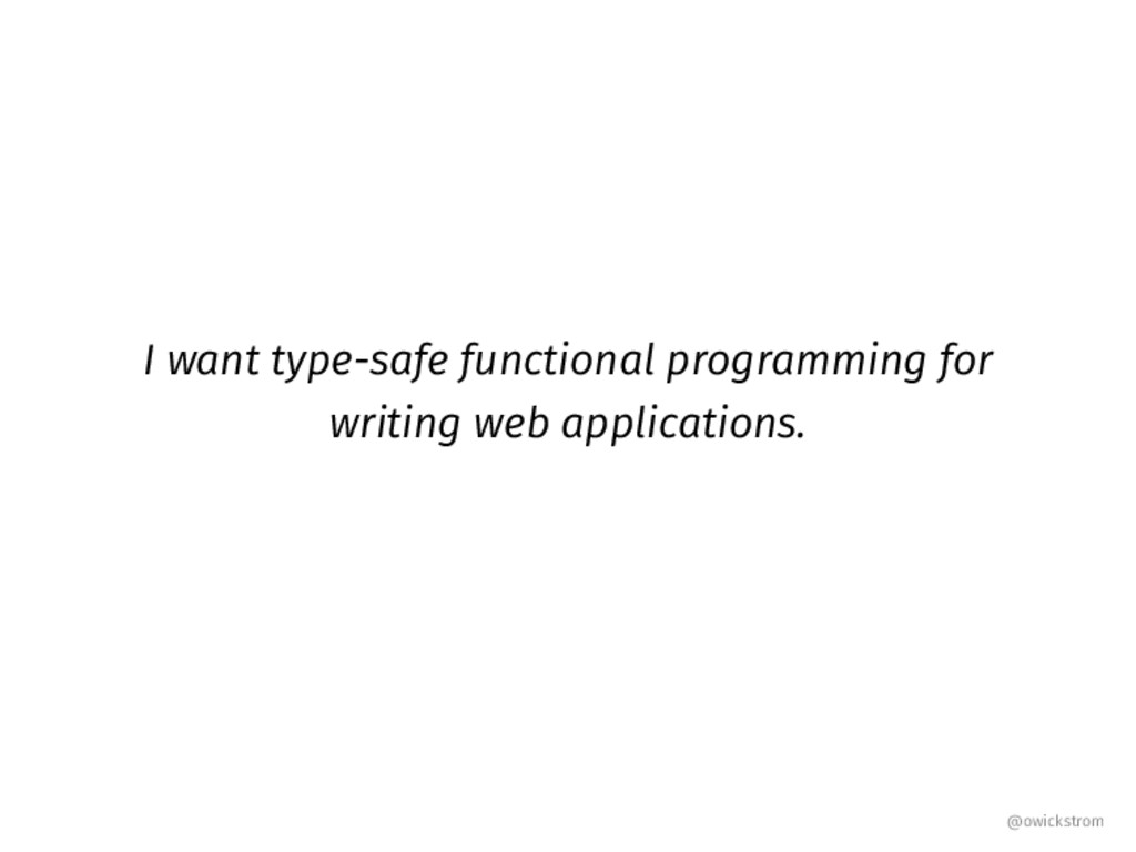 I want type-safe functional programming for wri...