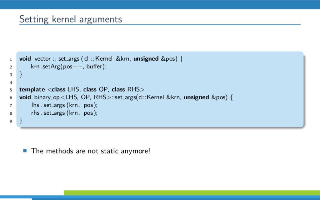 Setting kernel arguments 1 void vector :: set a...