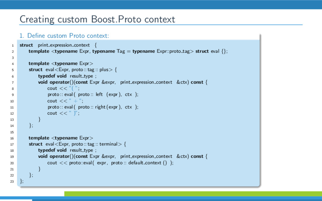 Creating custom Boost.Proto context 1. Define cu...