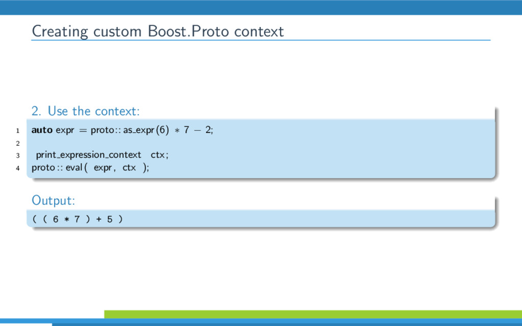 Creating custom Boost.Proto context 2. Use the ...