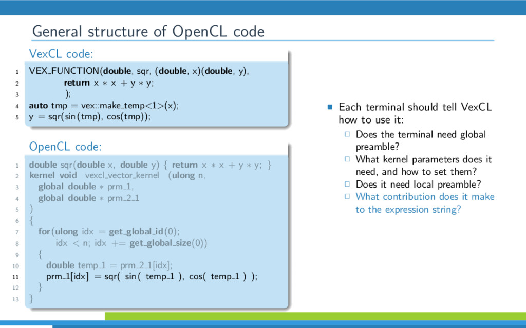 General structure of OpenCL code VexCL code: 1 ...