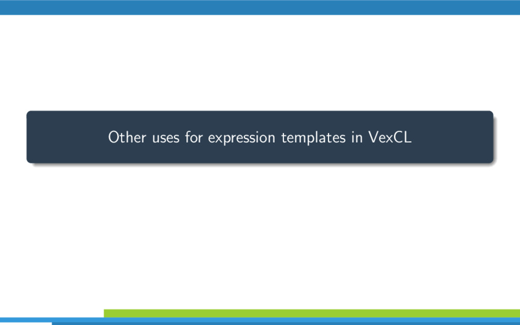 Other uses for expression templates in VexCL