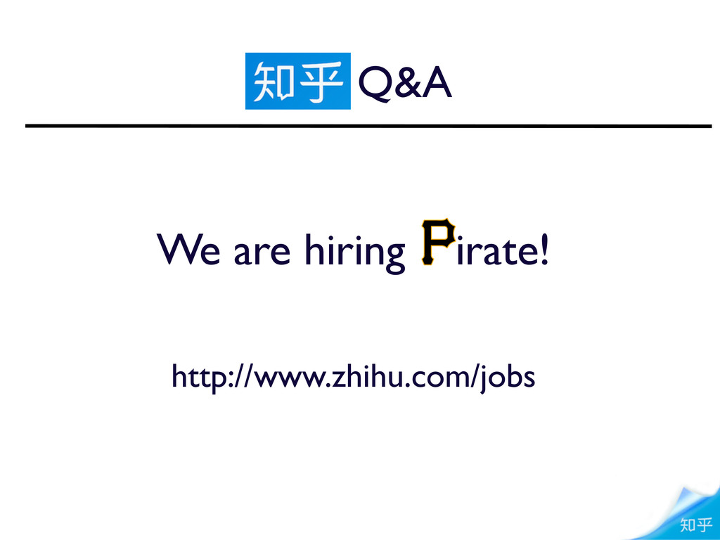 Q&A We are hiring irate! http://www.zhihu.com/j...