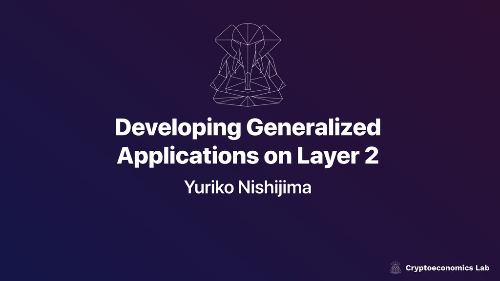Developing Generalized Applications on Layer 2 ...