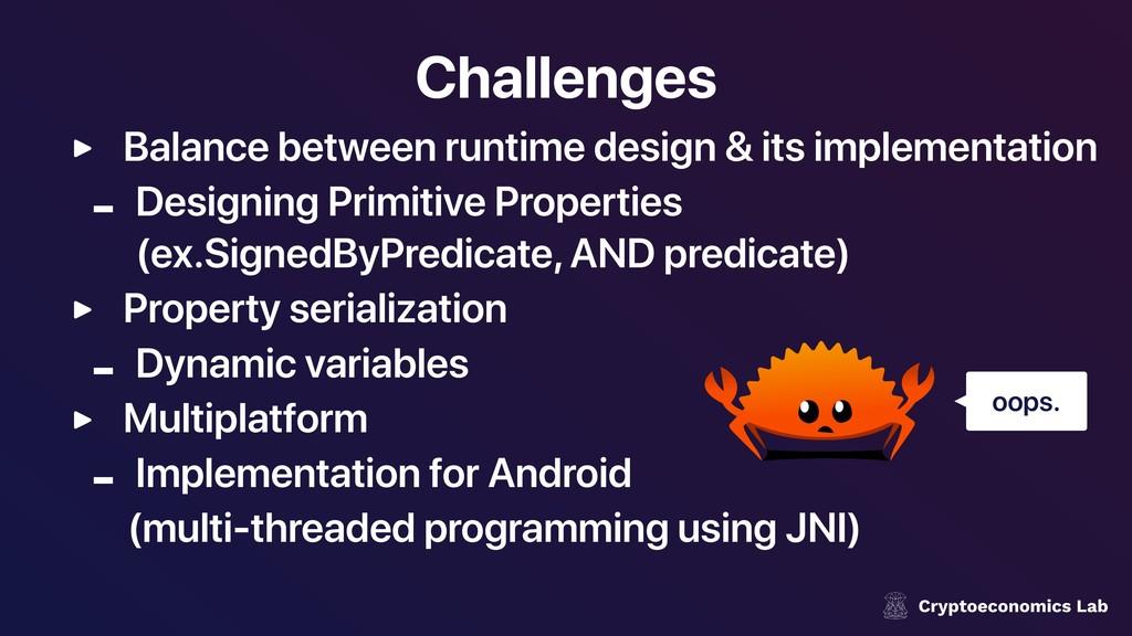 Challenges ‣ Balance between runtime design & i...