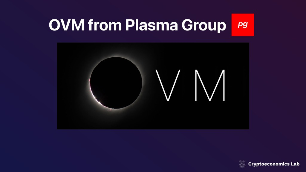 OVM from Plasma Group