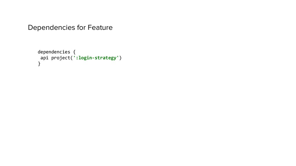 dependencies { api project(':login-strategy') }...