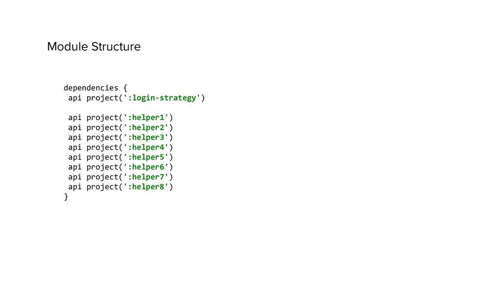 dependencies { api project(':login-strategy') a...