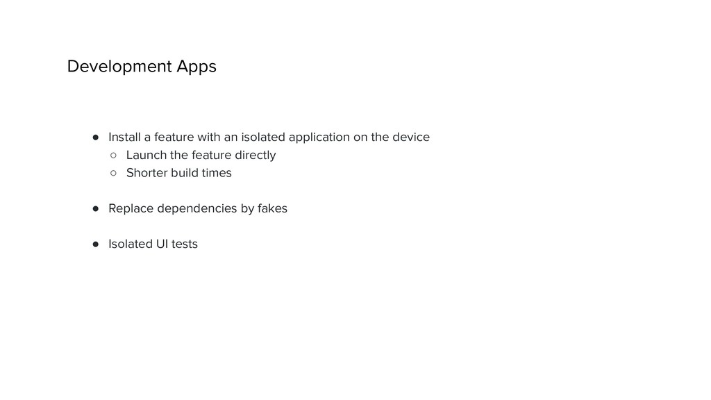 Development Apps ● Install a feature with an is...