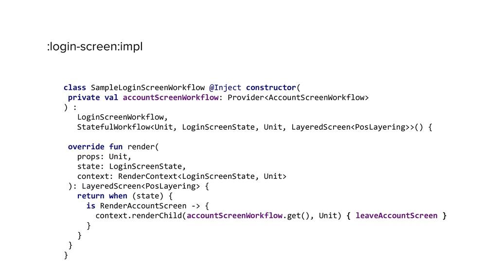 :login-screen:impl class SampleLoginScreenWorkf...