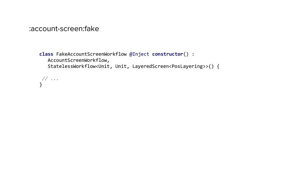 :account-screen:fake class FakeAccountScreenWor...