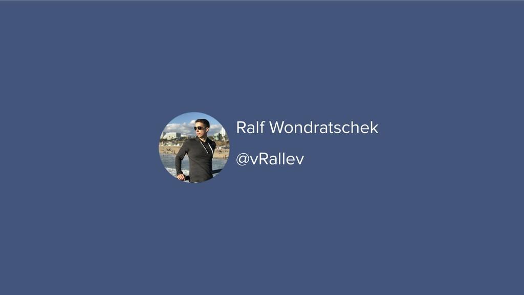Ralf Wondratschek @vRallev