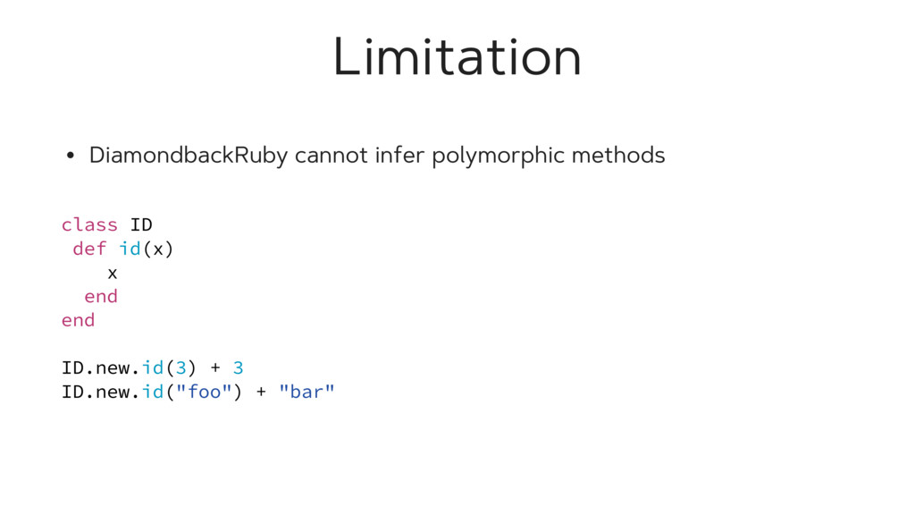 Limitation • DiamondbackRuby cannot infer polym...