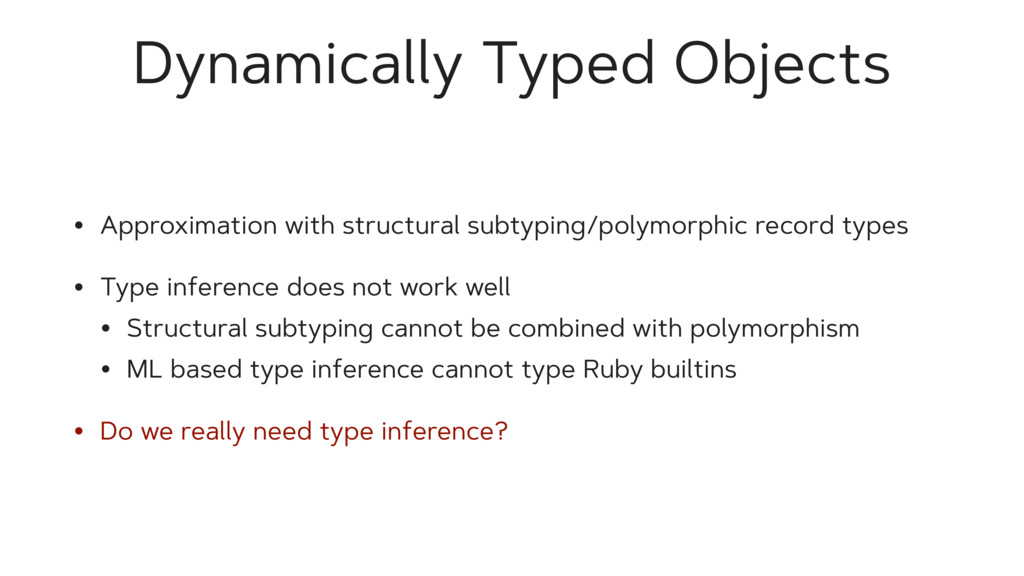 Dynamically Typed Objects • Approximation with ...
