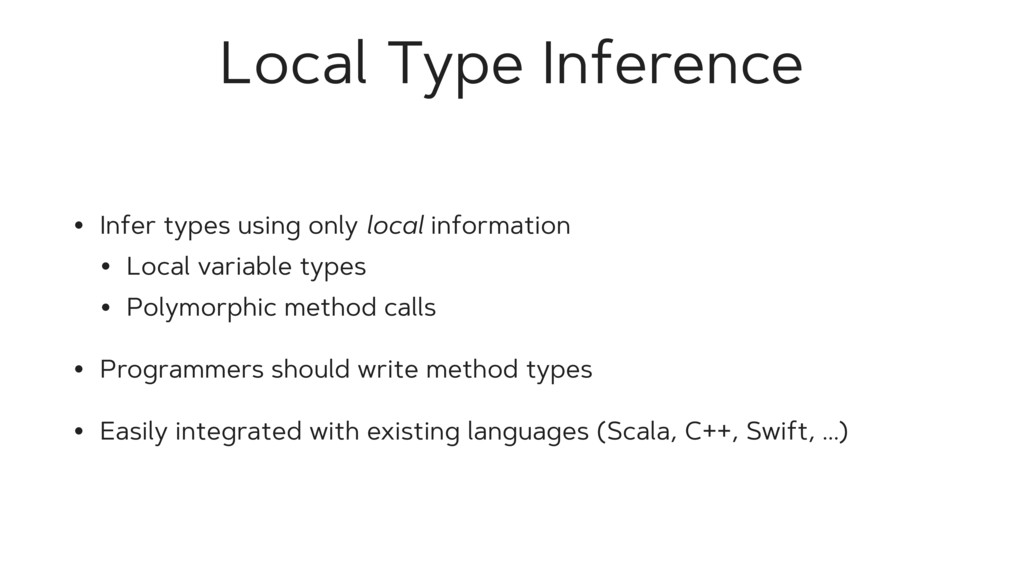 Local Type Inference • Infer types using only l...